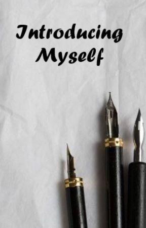 Introducing Myself  :D by CherishingLightx3