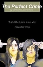 The Perfect Crime (BoyxBoy) by Someonee_Somewhere