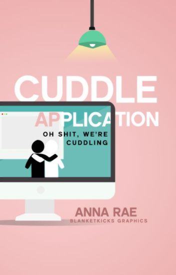 Cuddle Application