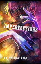 Imperfections by KateKane172