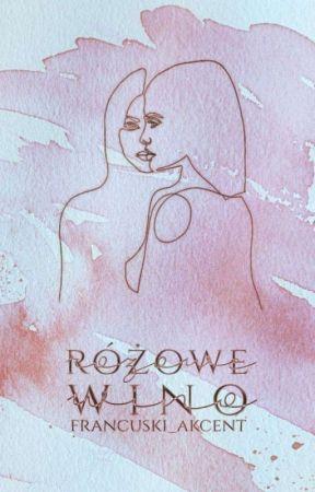 Różowe wino |Game Of Thrones  Modern AU| by francuski_akcent