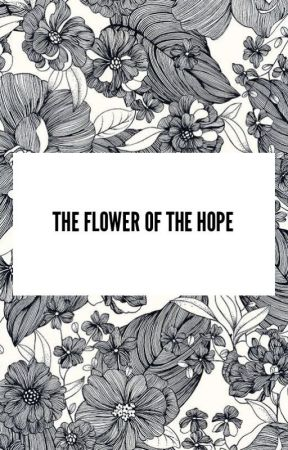 The flower of the hope by AkikoDreamm