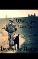 While you were gone(rewrite) by _dream_writer_queen_