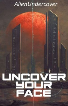 Uncover Your Face by AlienUndercover