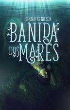 Banida dos Mares by JhonatasNilson