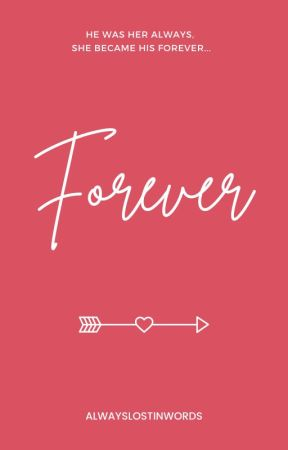 Forever | Sequel to Always by AlwaysLostInWords