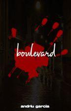 Boulevard by avecesmellamanandriu