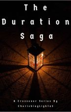 The Duration Saga by CherishingLightx3