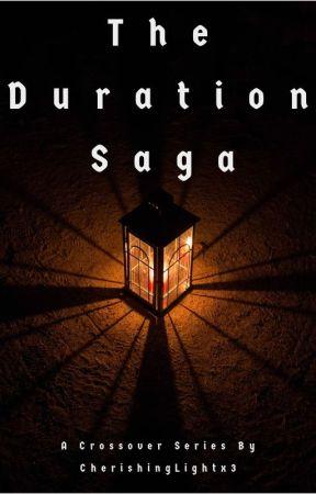 The Duration Saga by CherishingLightx3