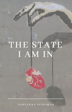 The State I Am In by GiovannaSuleiman
