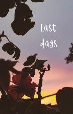 last days by Omega_Mettaton