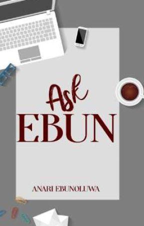 Ask EBUN (Open) by RuthieEbun