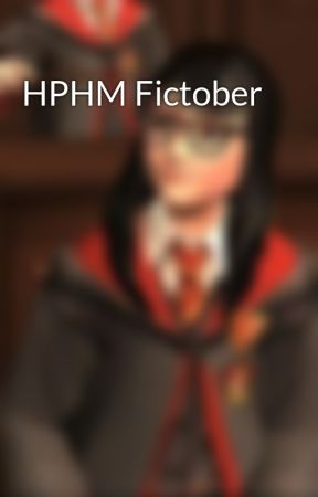 HPHM Fictober by gryffindors-hollow