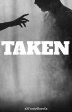 Taken [Book #1] by xXFrostyBluesXx