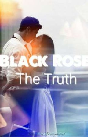 Black Rose: The Truth by CoAnonymous