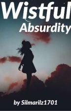 Wistful Absurdity™ by Silmarilz1701