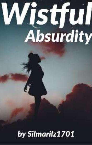 Wistful Absurdity™