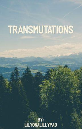 Transmutations by Lilyonalillypad