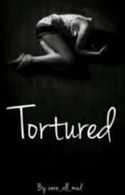 Tortured (one shot) by were_all_mad