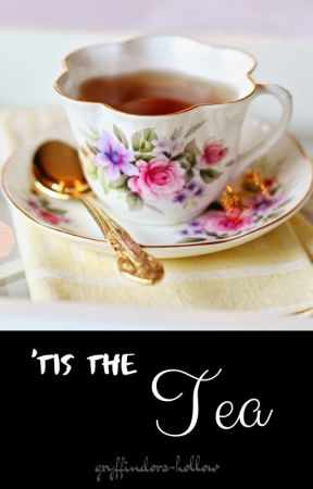 'tis the tea [rants] by gryffindors-hollow