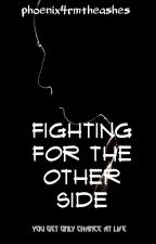Fighting For The Other Side | #wattys2019 by ParisBalgashi