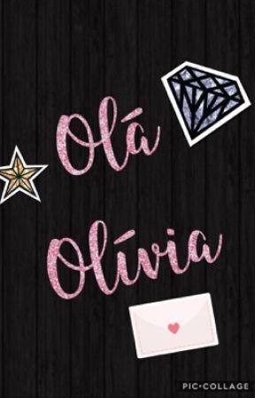 Olá Olívia by SLDaniells