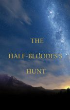 The Half-Bloodes's Hunt by Alasca75