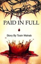 Paid in full  by TosinWahab
