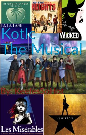 Kotlc the Musical by KeefesSoHot