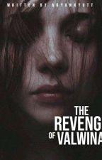The Revenge Of Valwina by Aryankyutt