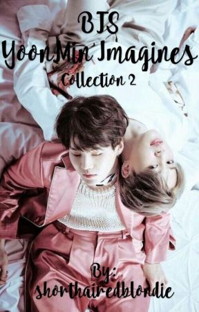 BTS YoonMin Imagines - Collection 2 by shorthairedblondie