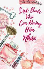 [BH-HĐ-Editing] Bước nhầm vào con đường hôn nhân-Tiểu Tiểu Tiểu Ô Quy. by Mommin96