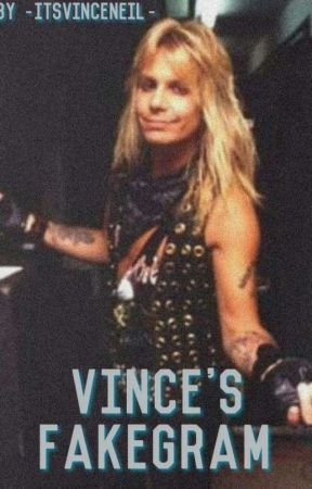 𝑉𝑖𝑛𝑐𝑒'𝑠 𝐹𝑎𝑘𝑒𝑔𝑟𝑎𝑚 by -ItsVinceNeil-