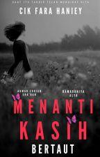 MENANTI KASIH BERTAUT(CERPEN) by TulipFarahaniey