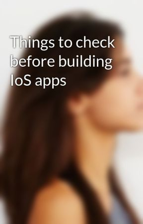 Things to check before building IoS apps by elliewindler