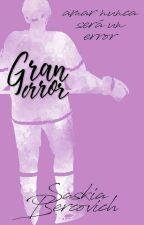 Gran Error © [H. E. #1]  #PremiosNeon2017 #BestSellerA2017 by katastrophe_16