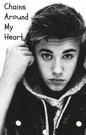 Chains Around My Heart (A Jason McCann Love Story) by TeamBieberMahone