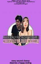 Accidentally Fell Inlove With Him    2 by marayathefangirl