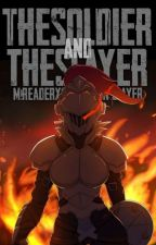 The Soldier And The Slayer[M!reader x Fem!Goblin Slayer] by MYSI_FROST