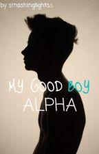 My Good Boy Alpha by smashinglightss