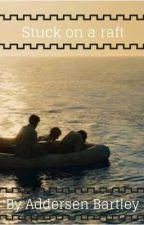Stuck on a raft by KittyCatAddieYT