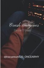 Crush imagine (crush X reader) by TracyAreum_ONCEARMY