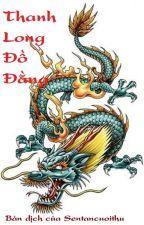 Thanh Long đồ đằng -Hoài Thượng (Hoàn) by Sentancuoithu