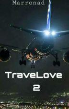 TraveLove 2  by Marronad