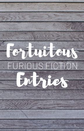 Fortuitous FURIOUS FICTION Entries by TheobromineAddict