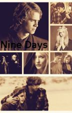 ☯Nine Days☯ by IamPotterhead