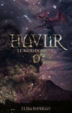 HAVIIR - Tome II : Le Sang de Brume by BLISS--