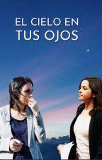 EL CIELO EN TUS OJOS || Irenés by lovingirenes