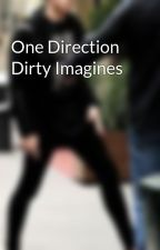 One Direction Dirty Imagines by 5SOSHARMONY