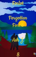 Forlot: Forgotten Forest - Book Eight {Completed} by Forlot_Forever